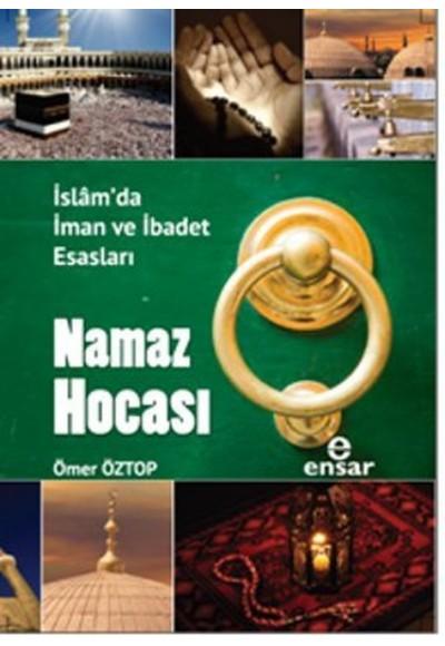 Namaz Hocası İslam'da İman ve İbadet Esasları