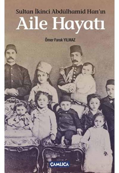 Sultan İkinci Abdülhamid Hanın Aile Hayatı