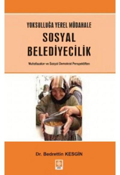 Yoksulluğa Yerel Müdahale Sosyal Belediyecilik Muhafazakar ve Sosyal Demokrat Perspektiften