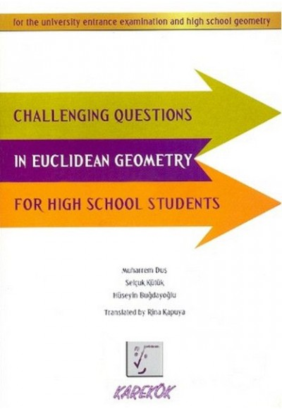 Challenging Questions In Euclidean Geometry For High School Students