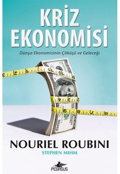 Kriz Ekonomisi Dünya Ekonomisinin Çöküşü ve Geleceği
