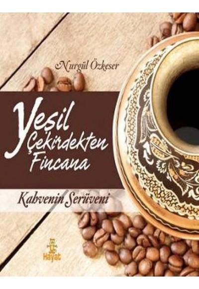 Yeşil Çekirdekten Fincana Kahvenin Serüveni