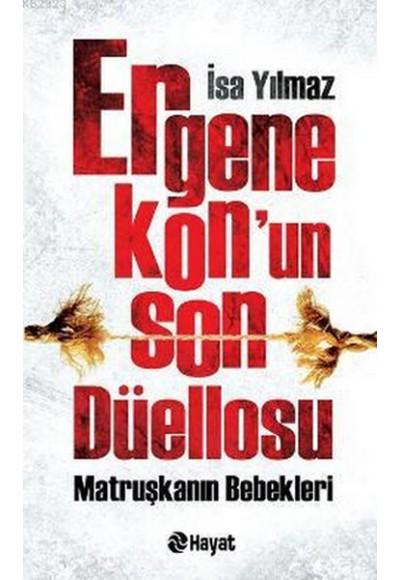 Ergenekon'un Son Düellosu Matruşkanın Bebekleri