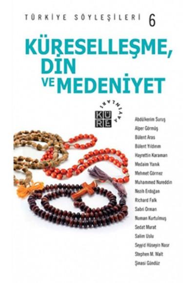 Türkiye Söyleşileri 6 Küreselleşme Din ve Medeniyet