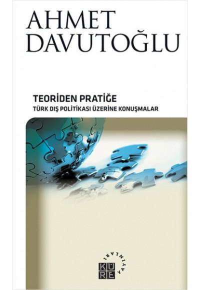Teoriden Pratiğe Türk Dış Politikası Üzerine Konuşmalar Ciltsiz