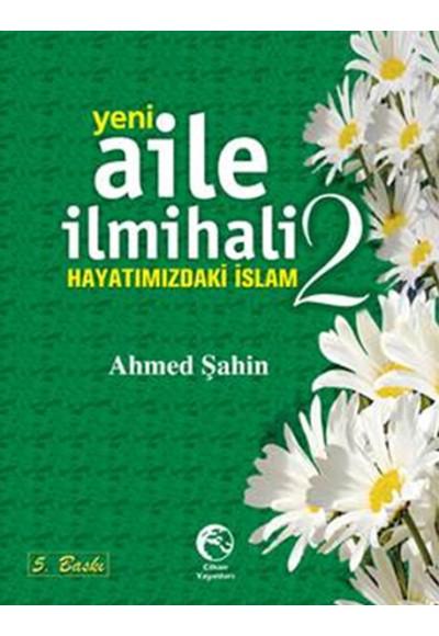 Yeni Aile İlmihali 2 Hayatımızdaki İslam