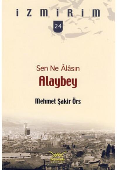 Sen Ne Alasın Alaybey İzmirim 24