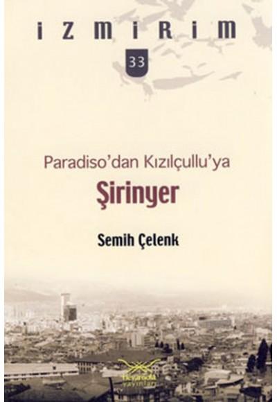 Paradiso'dan Kızılçullu'ya Şirinyer İzmirim 33