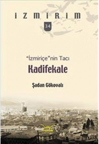 İzmiriçe'nin Tacı Kadifekale İzmirim 34