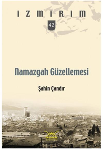 Namazgah Güzellemesi İzmirim 42