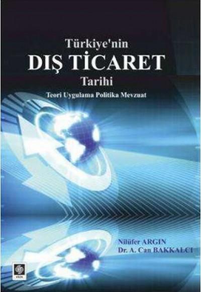 Türkiye'nin Dış Ticaret Tarihi Teori Uygulama Politika Mevzuat