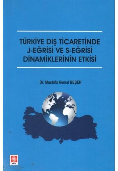 Türkiye Dış Ticaretinde J Eğrisi ve S Eğrisi Dinamiklerinin Etkisi