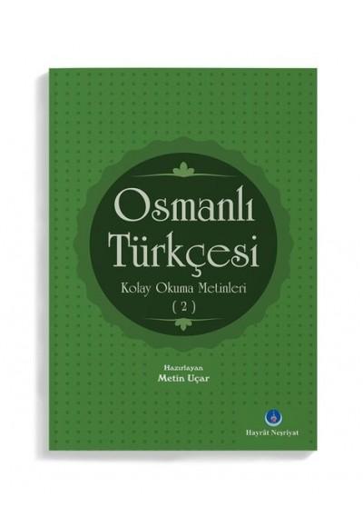 Osmanlı Türkçesi Kolay Okuma Metinleri -2