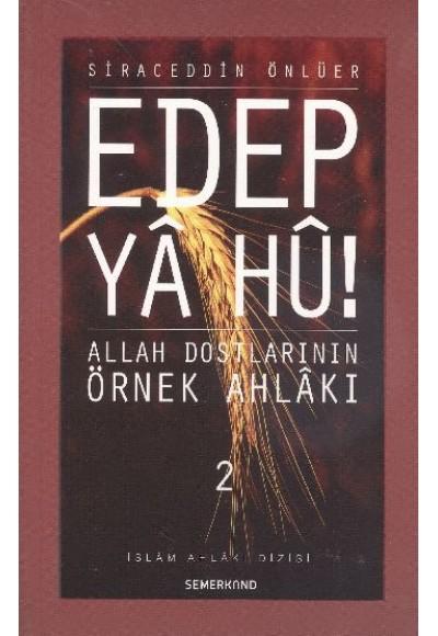 Edep Ya Hu Allah Dostlarının Örnek Ahlakı 2. Cilt
