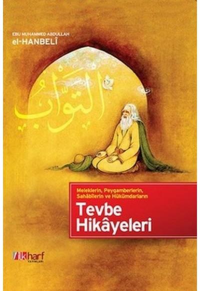 Meleklerin, Peygamberlerin, Sahabilerin ve Hükümdarların Tevbe Hikayeleri