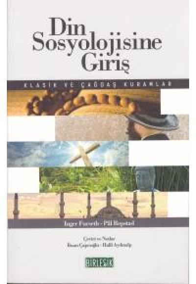 Din Sosyolojisine Giriş Klasik ve Çağdaş Kuramlar