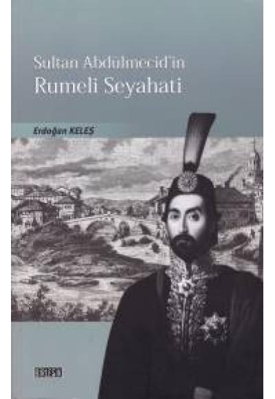 Sultan Abdulmecid'in Rumeli Seyahati