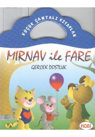 Mırnav ile Fare Gerçek Dostluk Küçük Çantalı Kitaplar