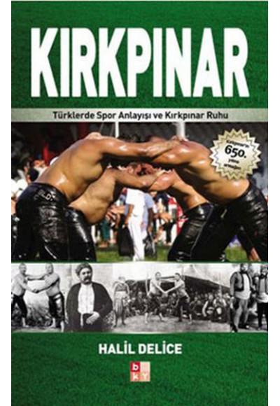 Kırkpınar Türklerde Spor Anlayışı ve Kırkpınar Ruhu