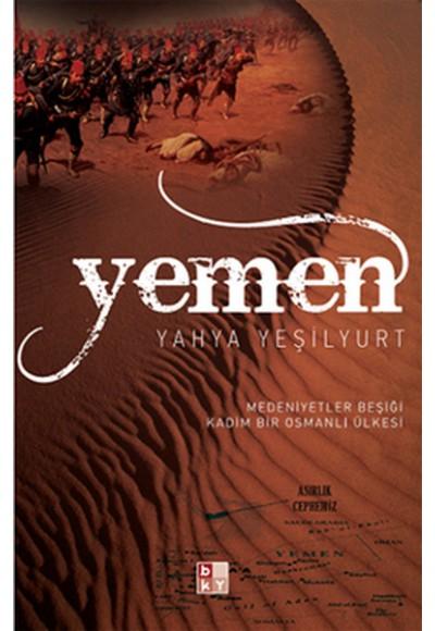 Yemen  Medeniyetler Beşiği Kadim Bir Osmanlı Ülkesi