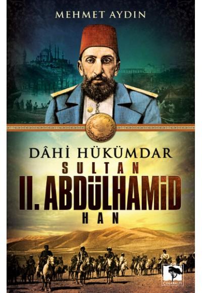 Dahi Hükümdar Sultan II. Abdülhamid Han
