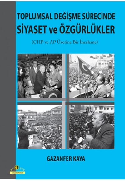 Toplumsal Değişme Sürecinde Siyaset ve Özgürlükler CHP ve AP Üzerine Bir İnceleme