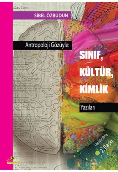 Antropoloji Gözüyle Sınıf, Kültür, Kimlik Yazıları