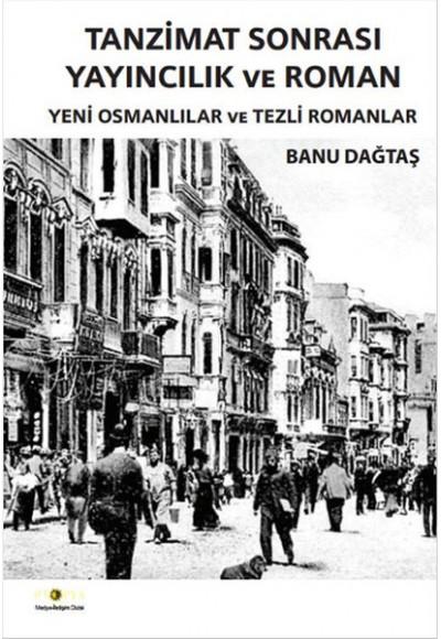 Tanzimat Sonrası Yayıncılık ve Roman Yeni Osmanlılar ve Tezli Romanlar