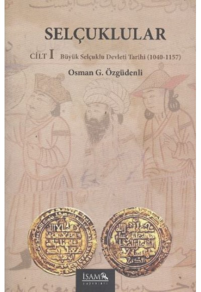 Selçuklular Cilt 1 Büyük Selçuklu Devleti Tarihi 1040 1157