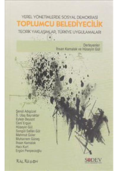 Toplumcu Belediyecilik Yerel Yönetimlerde Sosyal Demokrasi Teorik Yaklaşımlar, Türkiye Uygulama