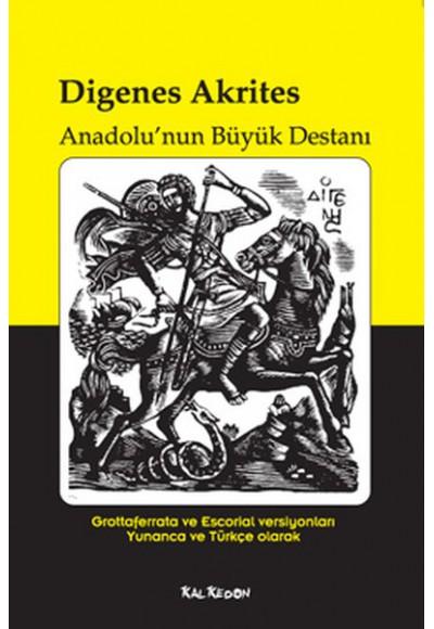 Digenes Akrites Anadolu'nun Büyük Destanı