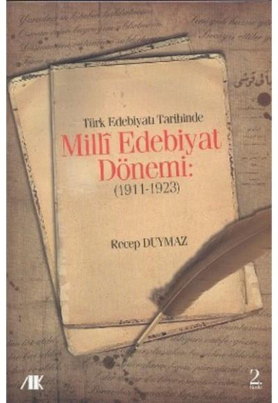 Türk Edebiyat Tarihinde Milli Edebiyat Dönemi 1911 1923
