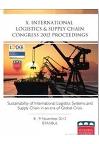 X. International Logistics and Supply Chain Congress 2012 Proceedings