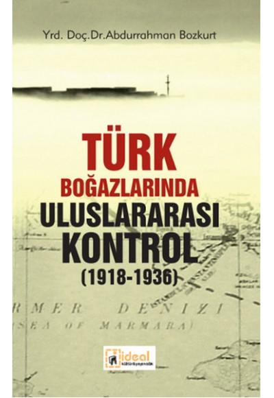 Türk Boğazlarında Uluslararası Kontrol 1918 1936