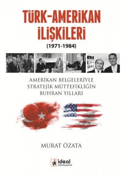 Türk Amerikan İlişkileri 1971 1984