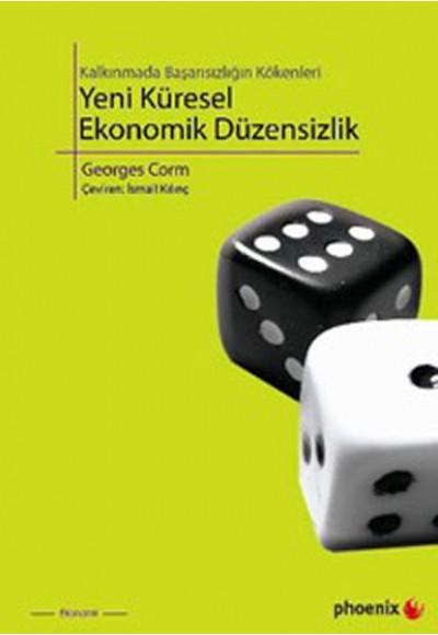 Kalkınmada Başarısızlığın Kökenleri Yeni Küresel Ekonomik Düzensizlik