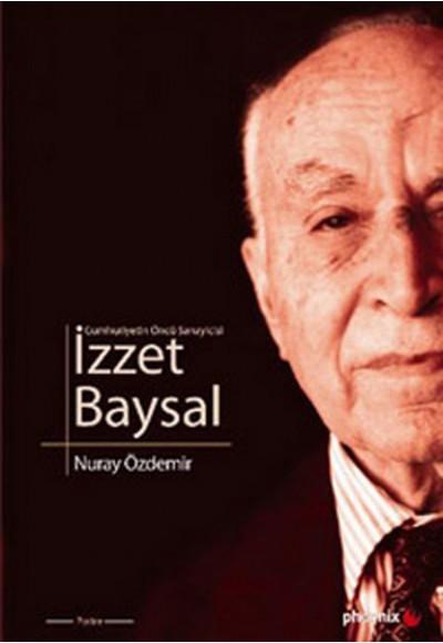 Cumhuriyetin Öncü Sanayicisi İzzet Baysal