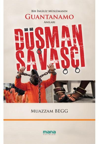 Düşman Savaşçı Bir İngiliz Müslümanın Guantanamo Anıları