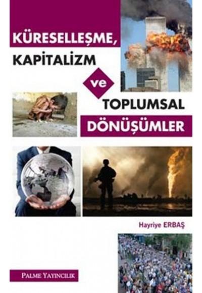 Küreselleşme Kapitalizm ve Toplumsal Dönüşümler