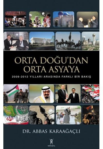 Orta Doğu'dan Orta Asya'ya 2009 2012 Yılları Arasında Farklı Bir Bakış