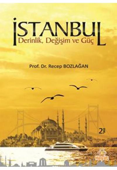 İstanbul Derin, Değişim ve Güç