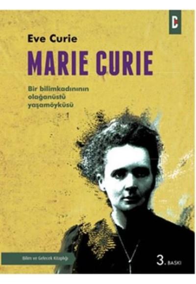 Marie Curie Bir Bilim Kadınının Olağanüstü Yaşamöyküsü