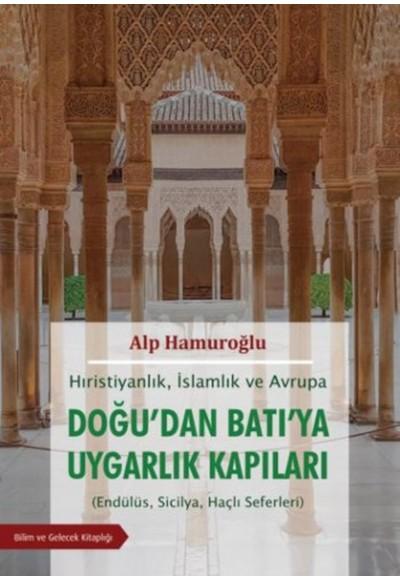 Hırıstiyanlık İslamlık ve Avrupa Doğudan Batıya Uygarlık Kapıları