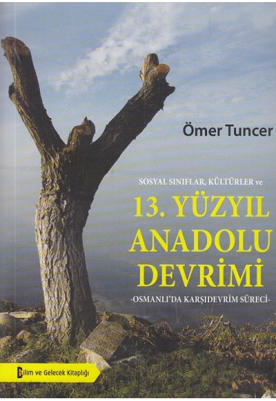 Sosyal Sınıflar,Kültürler ve 13.Yüzyıl Anadolu Devrimi Osmanlı'da Karşıdevrim Süreci