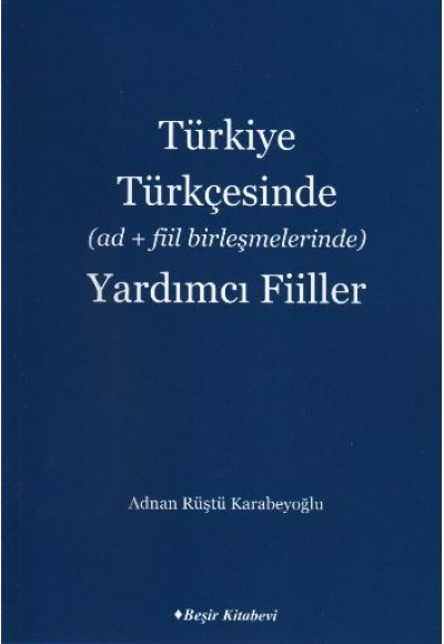Türkiye Türkçesinde (Ad+Fiil Birleşmelerinde) Yardımcı Fiiller