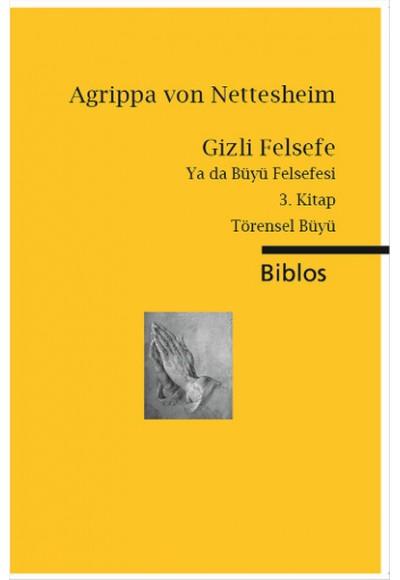 Gizli Felsefe ya da Büyü Felsefesi 3. Kitap Törensel Büyü