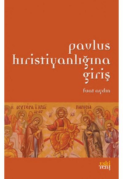 Pavlus Hristiyanlığına Giriş