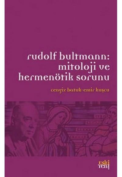 Rudolf Bultmann Mitoloji ve Hermenötik Sorunu