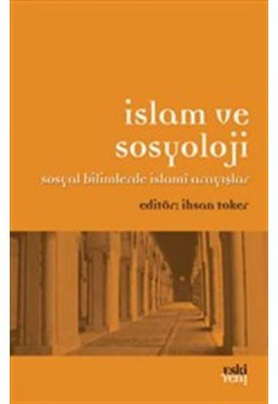 İslam ve Sosyoloji Sosyal Bilimlerde İslami Arayışlar