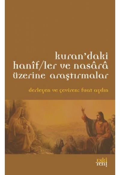 Kur'an'daki Hanif ler ve Nasara Üzerine Araştırmalar